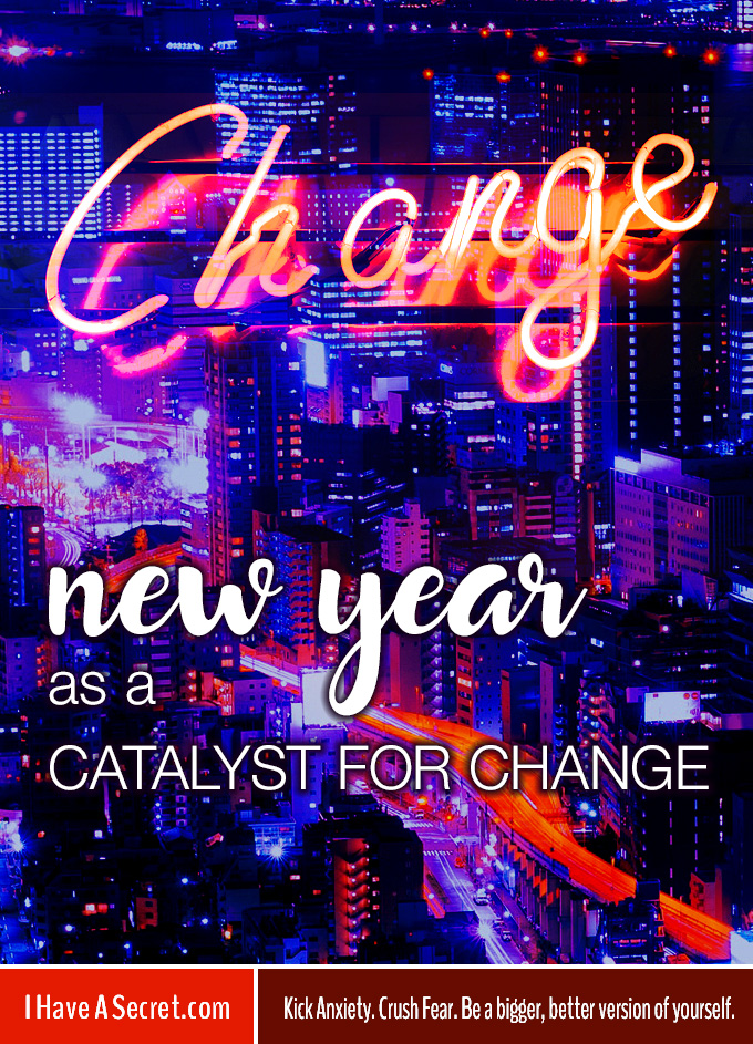 i-have-a-secret-new-year-as-a-catalyst-change